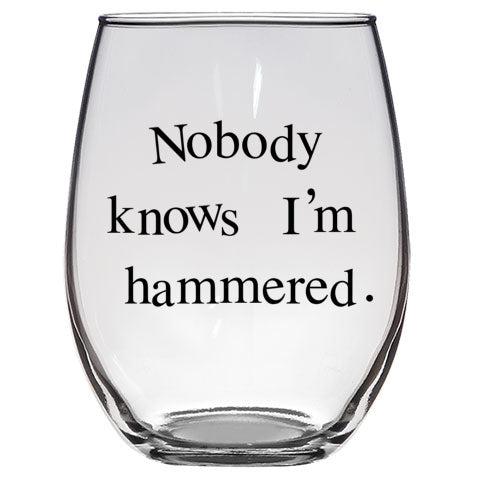 Nobody Knows I'm Hammered Stemless Wine Glass