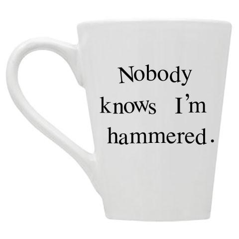 Nobody Knows I'm Hammered Coffee Mug