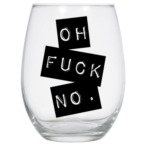 Oh F*ck No Wine Glass