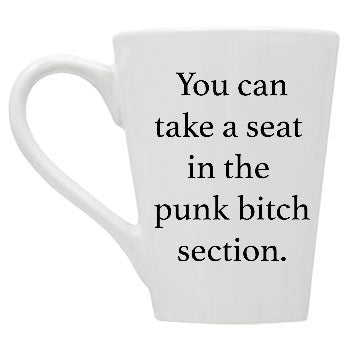You Can Take a Seat in the Punk B*tch Section Mug