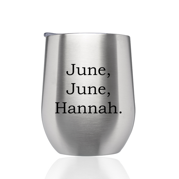 Stainless Steel Travel Wine Tumbler-June, June, Hannah