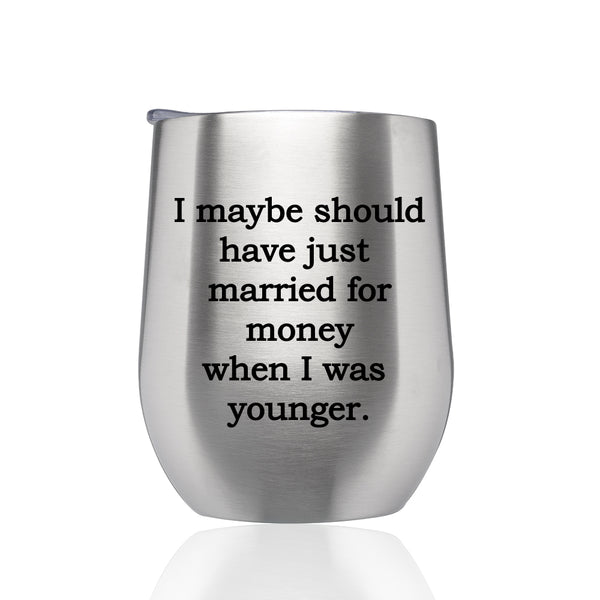 Stainless Steel Travel Wine Tumbler- Hannah from Below Deck- Should Have Married for Money