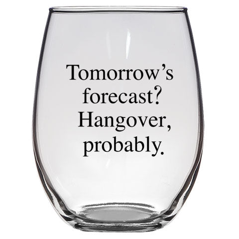 Tomorrow's Forecast Stemless Wine Glass