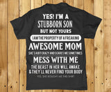 Yes! I'm a stubborn son but not yours - Awesome mom shirt