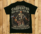 I am a Carpenter - Keep your tie and desk job - Tools and testicles Mens shirt