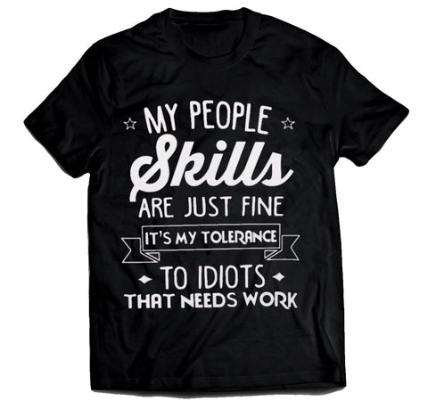 My People skills are just fine it's my tolerance Unisex t-shirt