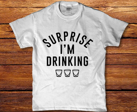 Surprise im drinking awesome 2019 unisex t-shirt