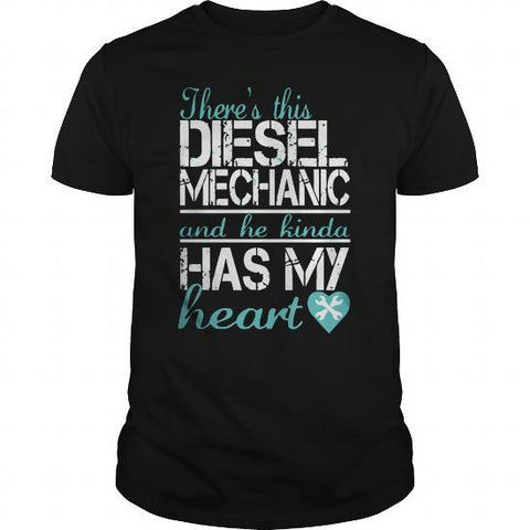 Theres this diesel mechanic and he kinda has my heart womens t-shirt