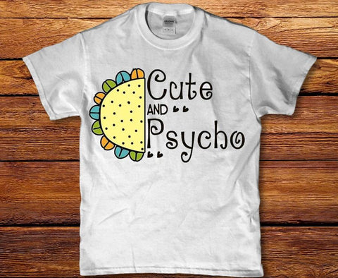 Cute and psycho girls womens t-shirt