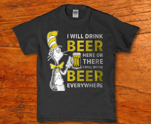 I will drink Beer here or there - Cat in the hat Parody unisex adult t-shirt