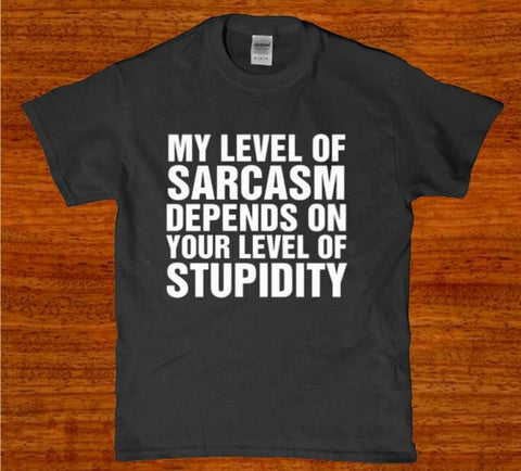My level of sarcasm depends on your level of stupidity mens t-shirt