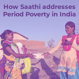 What is Period Poverty and How Saathi addresses it in India