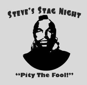 Pity the Fool Stag T-Shirt - Personalise It