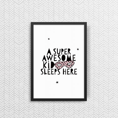 A Super Awesome Kid Sleeps Here - Pink