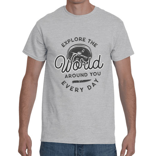 Explore The World Around You Every Day T-Shirt