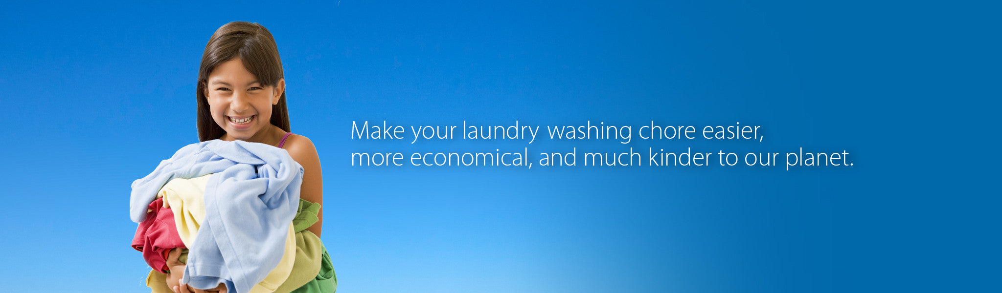 Make your laundry washing chore easier, more economical, and much kinder to our planet.