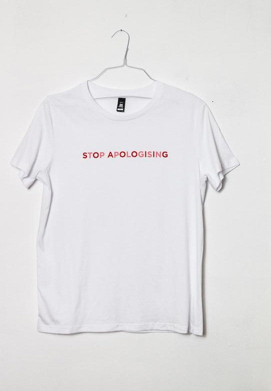 Stop Apologising Printed White T-Shirt