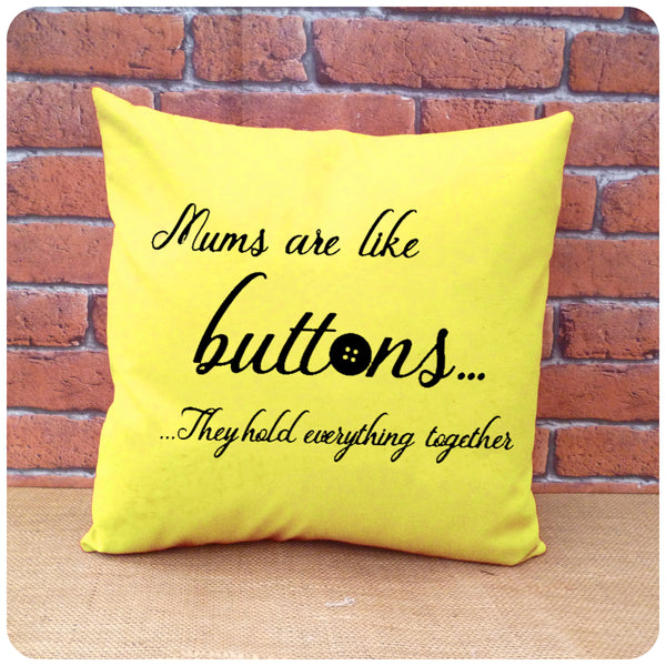 Mums Are Like Buttons Cushion