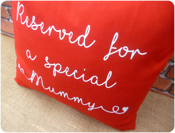 Reserved for Mum Cushion, Gift for Mum, Choice of Colours Available