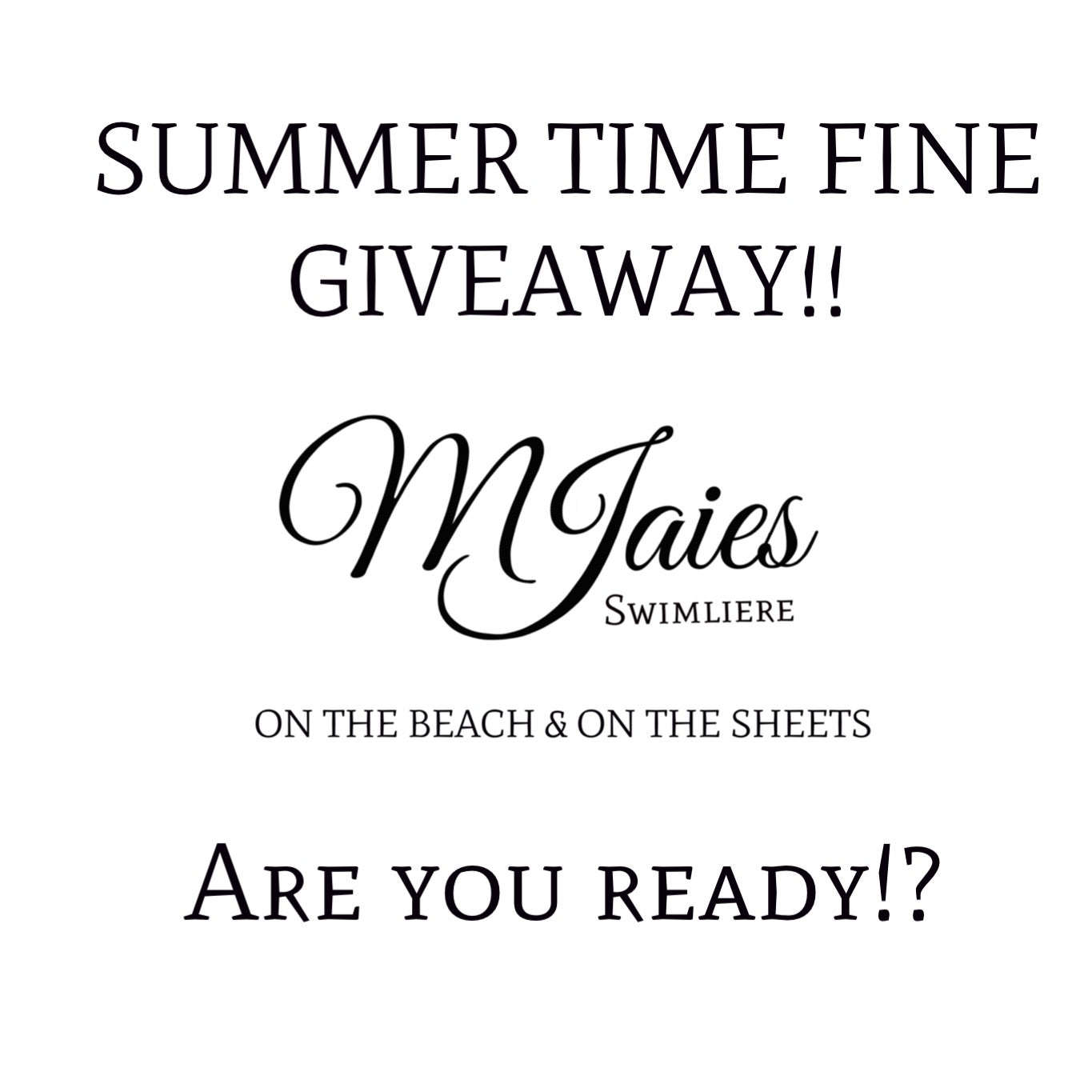 SUMMER TIME FINE GIVEAWAY!!