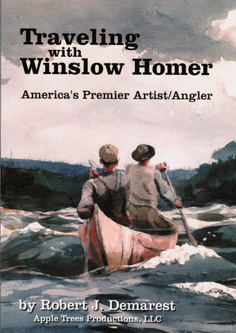 Traveling with Winslow Homer by Robert J Demarest *SIGNED*