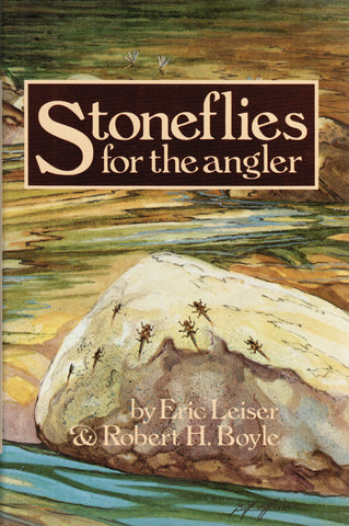 Stoneflies for the Angler by Eric Leiser and Robert H Boyle *SIGNED*