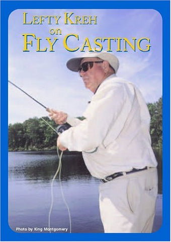 Lefty Kreh on Flycasting