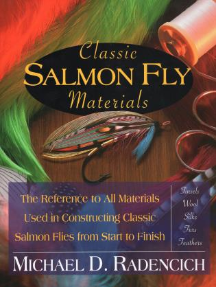 Classic Salmon Fly Materials by Michael D. Radencich