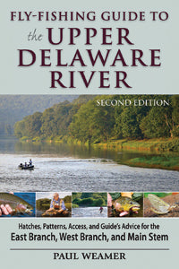 Fly-fishing Guide to the Upper Delaware River: 2nd Edition by Paul Weamer *SIGNED*