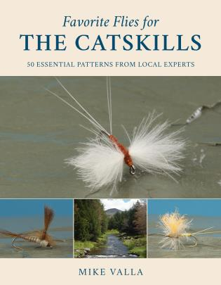 Favorite Flies for the Catskills by Mike Valla