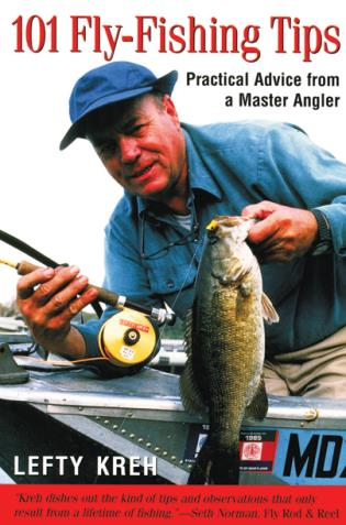 101 Fly-Fishing Tips Practical Advice From A Master Angler, First Edition by Lefty Kreh