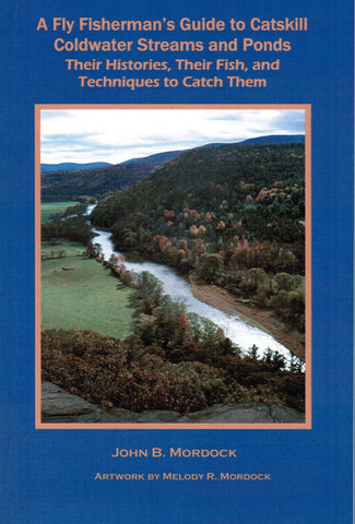 A Fly Fisherman's Guide to Catskill Cold Water Streams and Ponds