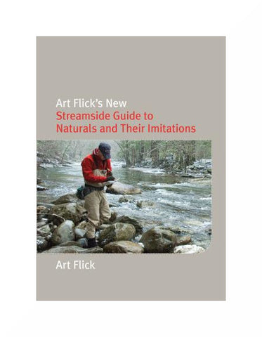 Art Flick's Streamside Guide to Naturals and Their Imitations - Paperback