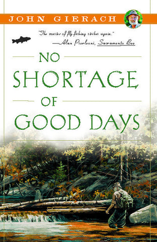 No Shortage of Good Days by John Gierach