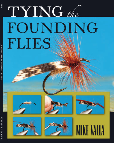 Tying the Founding Flies by Mike Valla *SIGNED*
