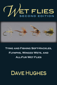 Wet Flies: 2nd Edition by Dave Hughes