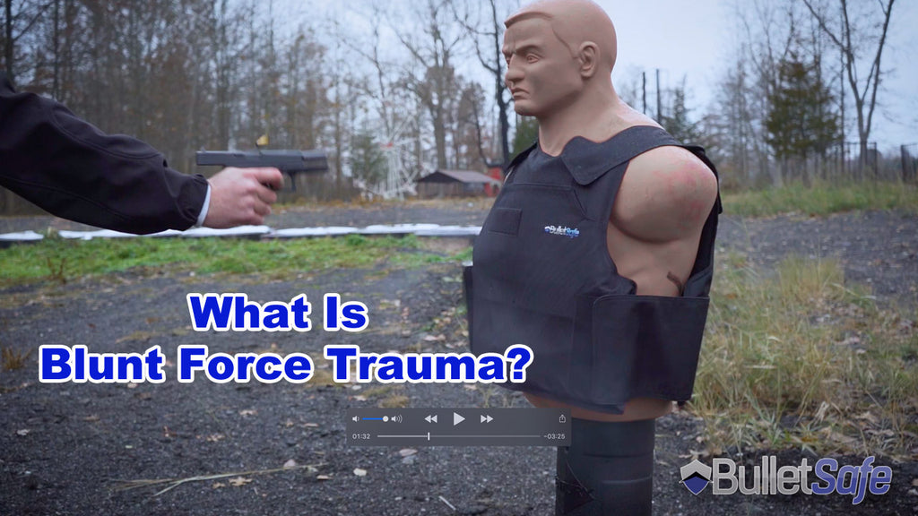 Blunt Force Trauma - If you are shot wearing a bulletproof vest, you can expect minor injuries