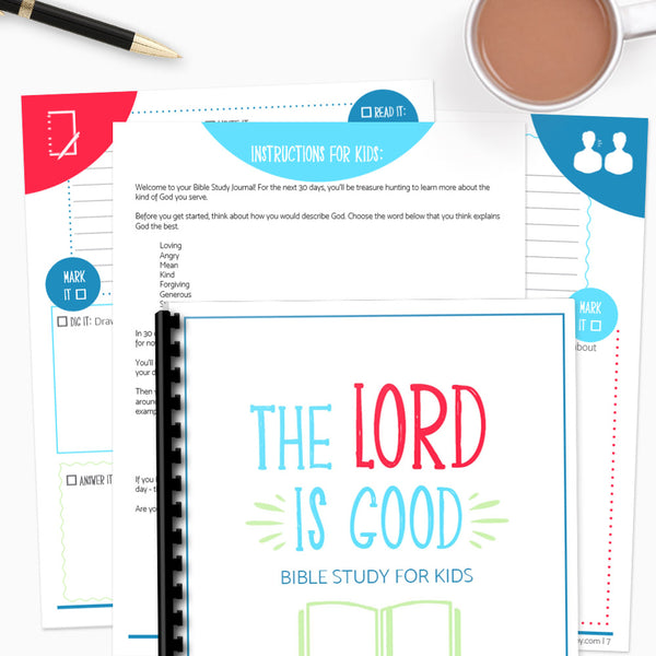 The LORD is Good: A 30-Day Bible Study for Kids {34-Page Printable Bible Study Journal}