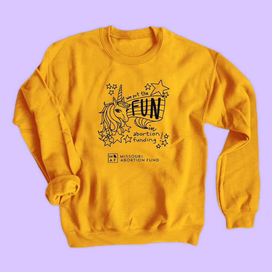 Missouri Abortion Fund: FUN in Abortion Funding sweatshirt
