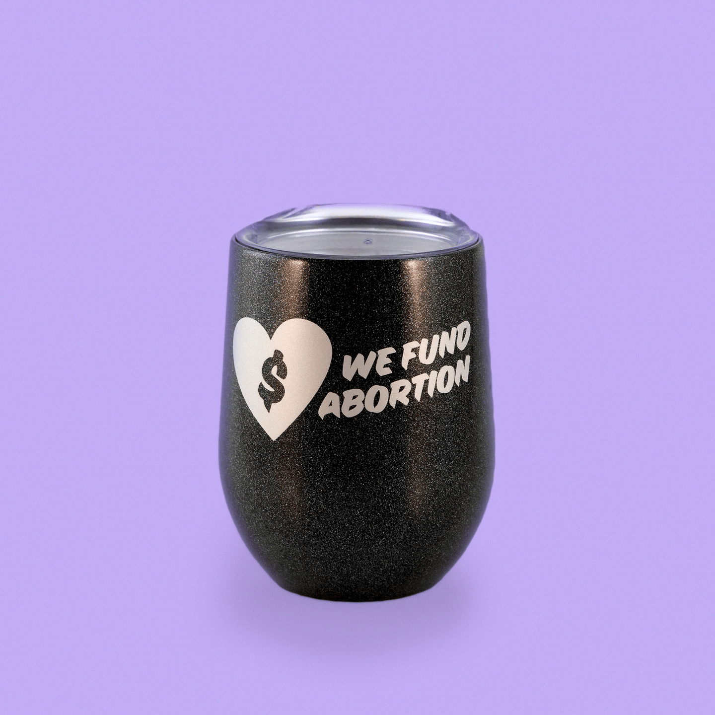 We Fund Abortion insulated tumbler