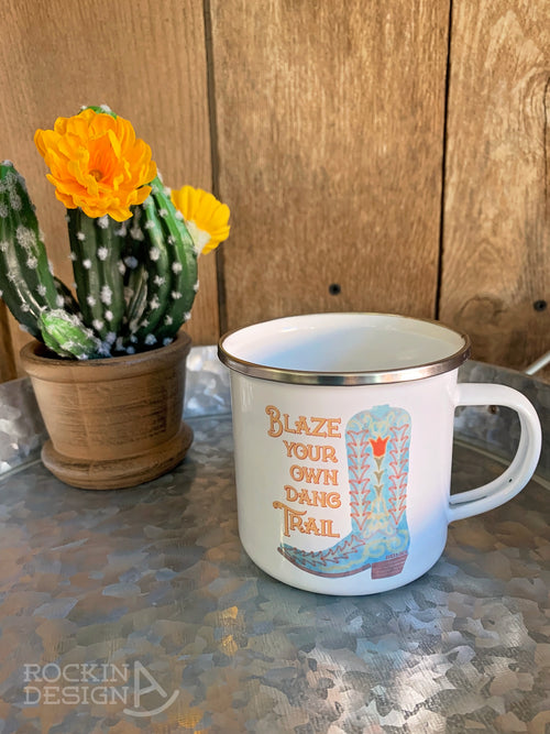 Blaze Your Own Dang Trail camp mug
