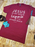 Jesus Is My Rock Turquoise Is My Other Rock