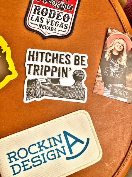 Sticker - Hitches Be Trippin'