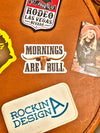 Sticker - Mornings are Bull