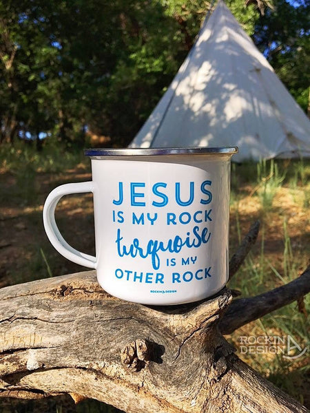 Jesus Is My Rock Turquoise Is My Other Rock camp mug