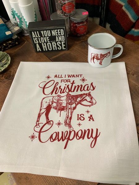 All I Want for Christmas is a Cowpony flour sack towel