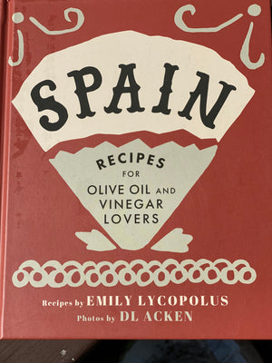 Spain – Recipes for Olive Oil and Vinegar Lovers