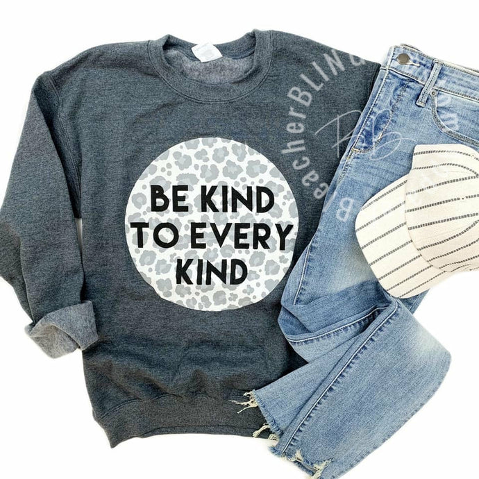 Be Kind to Every Kind Sweatshirt