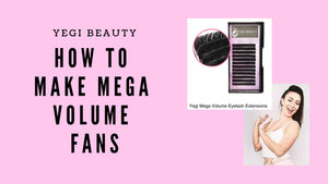 How To: Yegi Beauty Mega Volume Eyelash Extensions