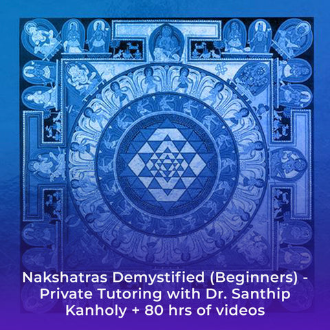 Nakshatras Demystified (Beginners) - Private Tutoring with Dr. Santhip Kanholy + 80 hrs of videos